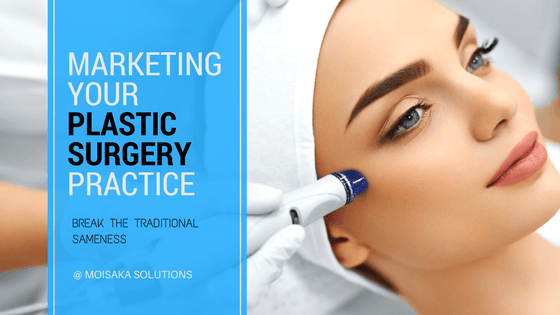 Marketing your Plastic Surgery Practice