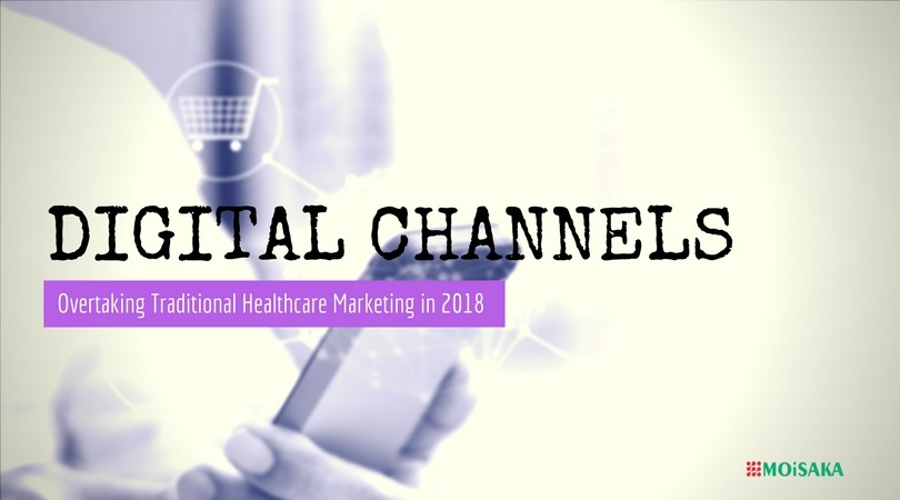Healthcare Digital Channels Overtaking Traditional Marketing in 2018