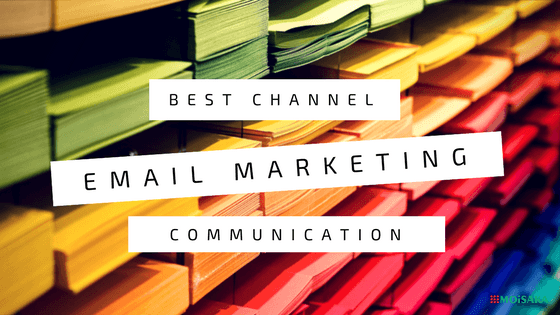 Best Communication Channel - Email Marketing