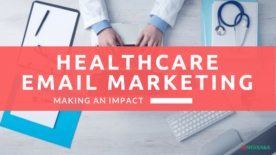 How Healthcare Email Marketing is Making an Impact